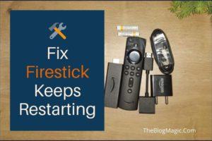 Fix Firestick Keeps Restarting